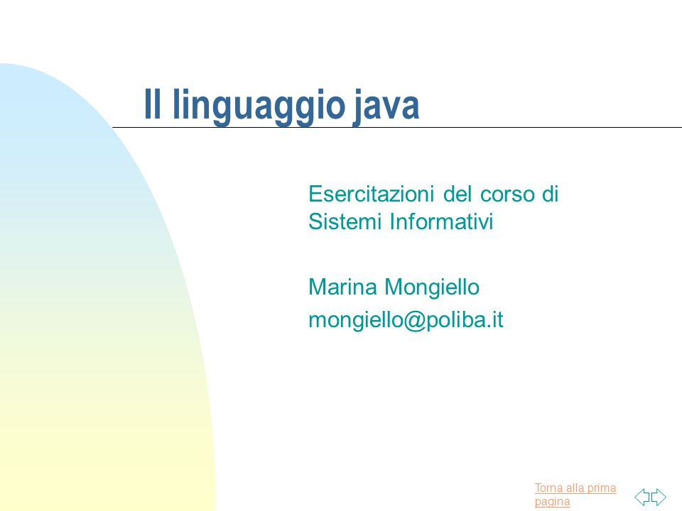 Il linguaggio java Esercitazioni del corso di Sistemi Informativi