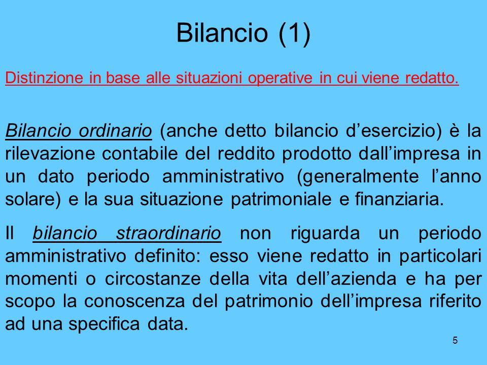 Bilancio (1) Distinzione in base alle situazioni operative in cui viene redatto.
