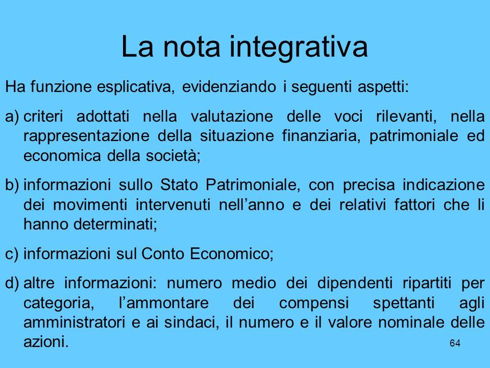 La nota integrativaHa funzione esplicativa, evidenziando i seguenti aspetti: