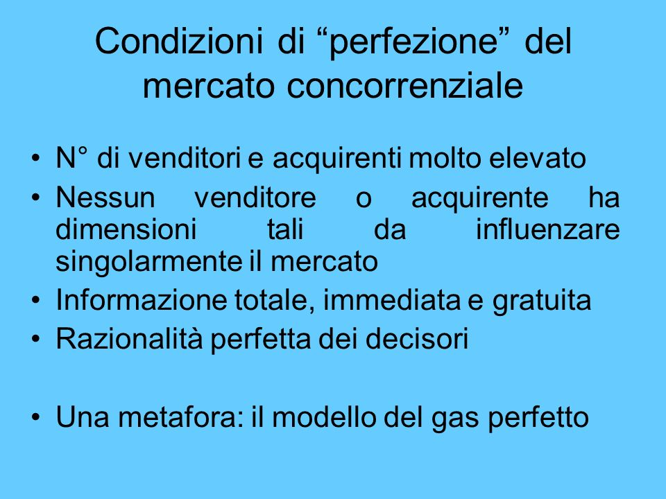 Condizioni di perfezione del mercato concorrenziale