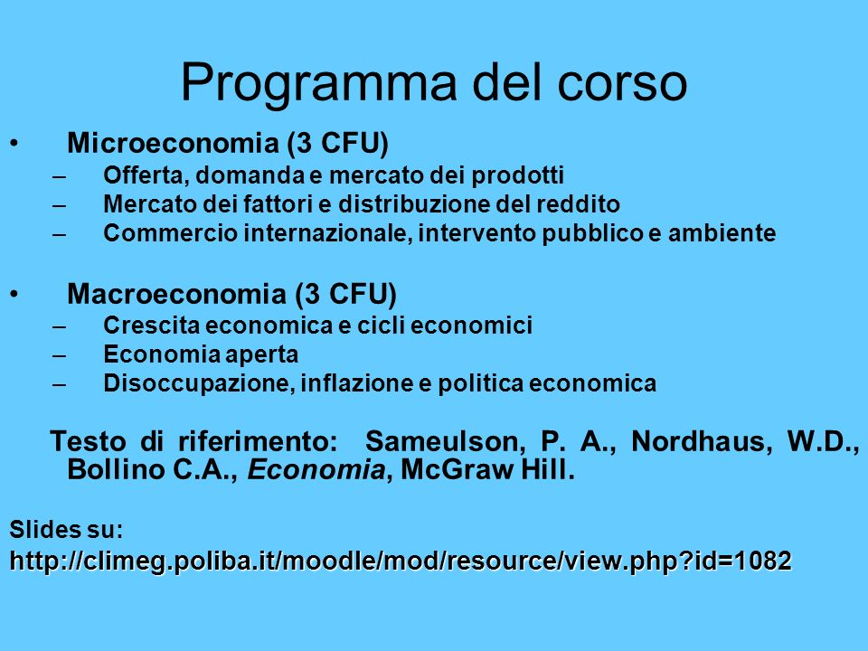 Programma del corso Microeconomia (3 CFU) Macroeconomia (3 CFU)