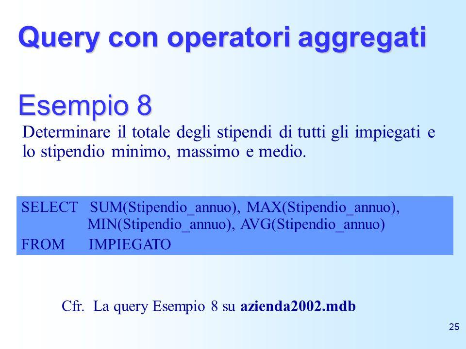 Query con operatori aggregati Esempio 8