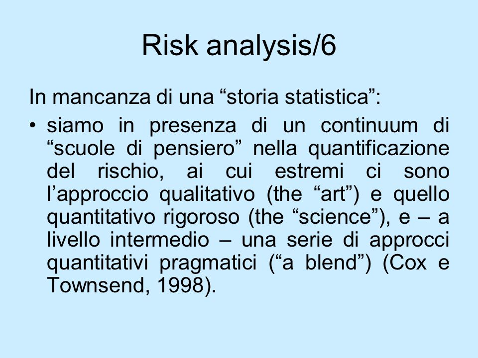 Risk analysis/6 In mancanza di una storia statistica :