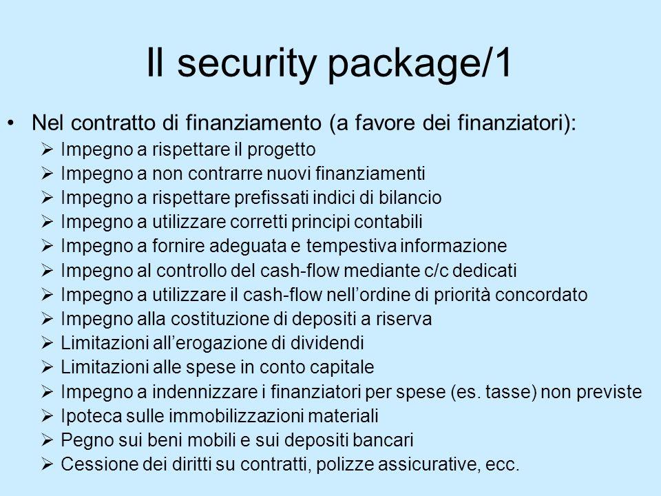 Il security package/1 Nel contratto di finanziamento (a favore dei finanziatori): Impegno a rispettare il progetto.