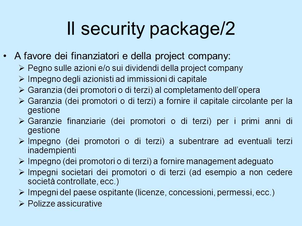 Il security package/2A favore dei finanziatori e della project company: Pegno sulle azioni e/o sui dividendi della project company.
