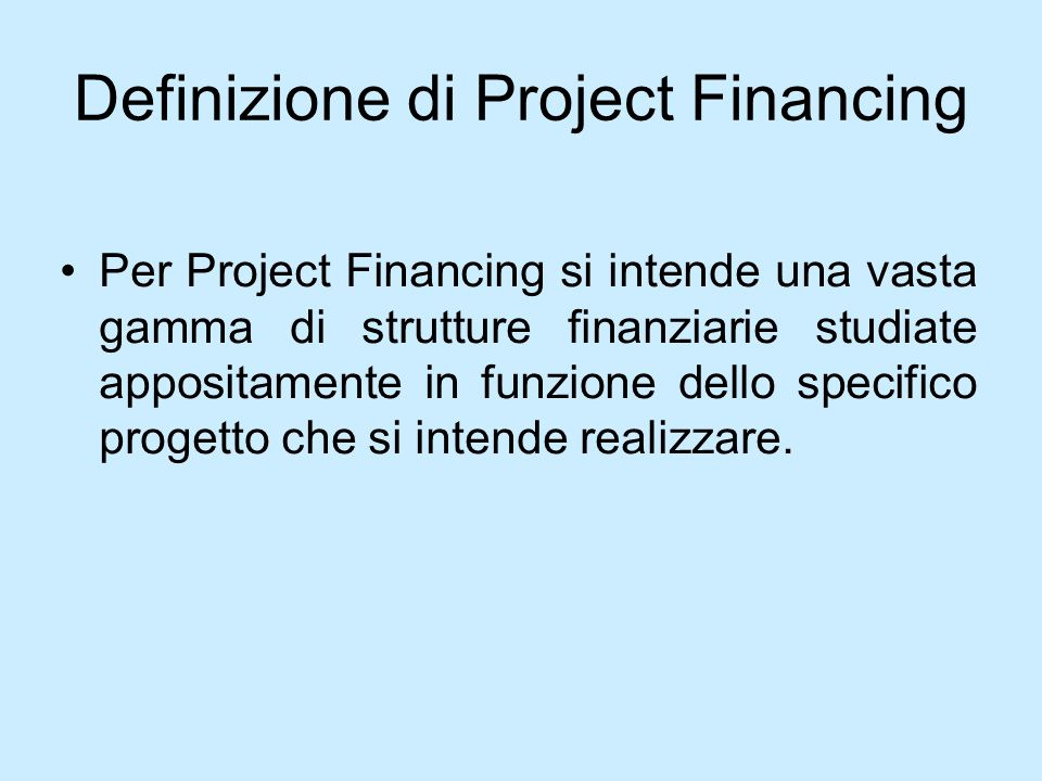 Definizione di Project Financing