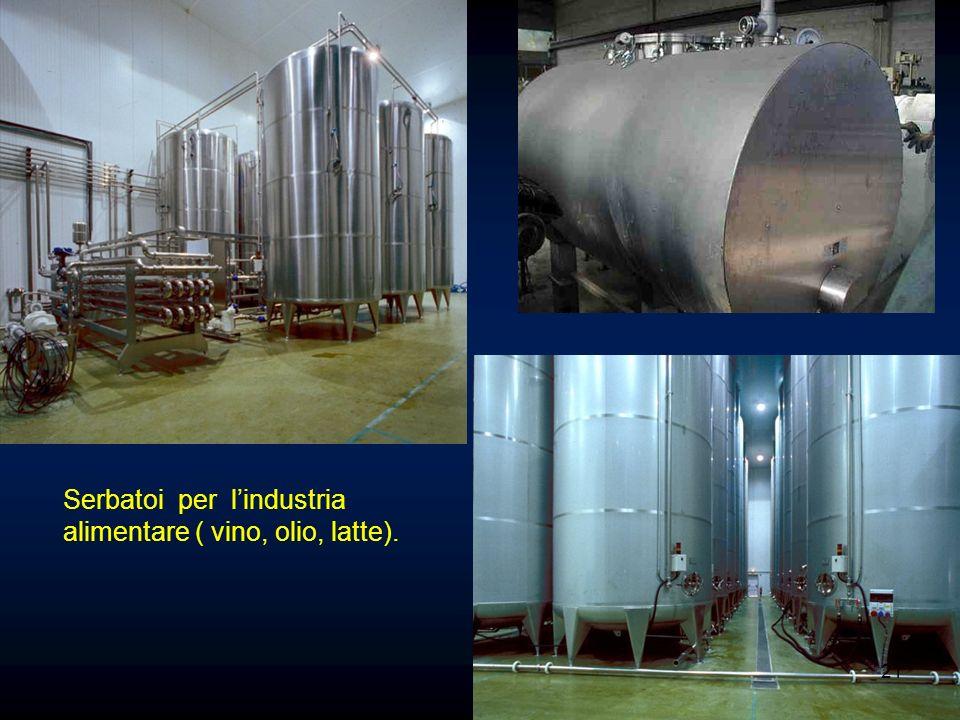 Serbatoi per l'industria alimentare ( vino, olio, latte).