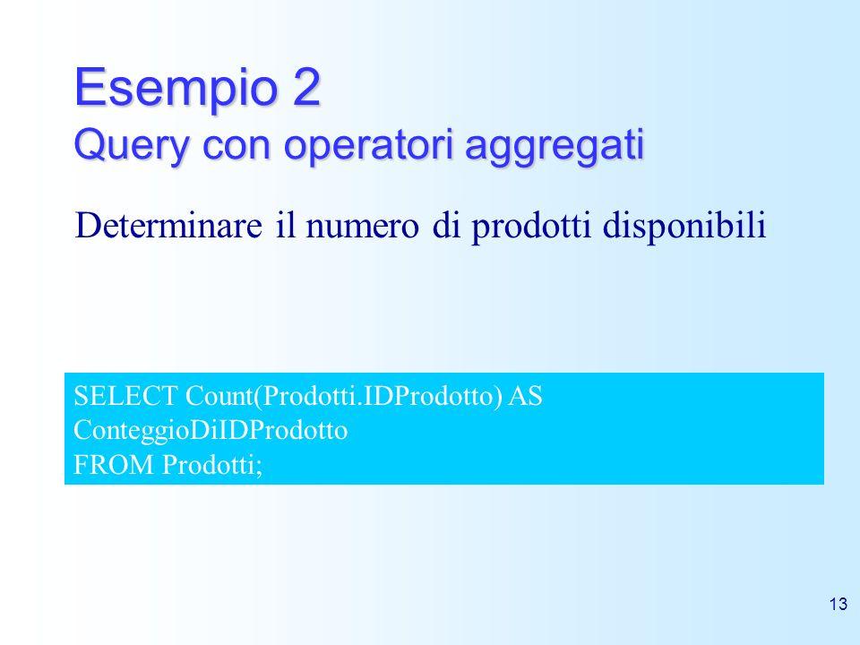 Esempio 2 Query con operatori aggregati