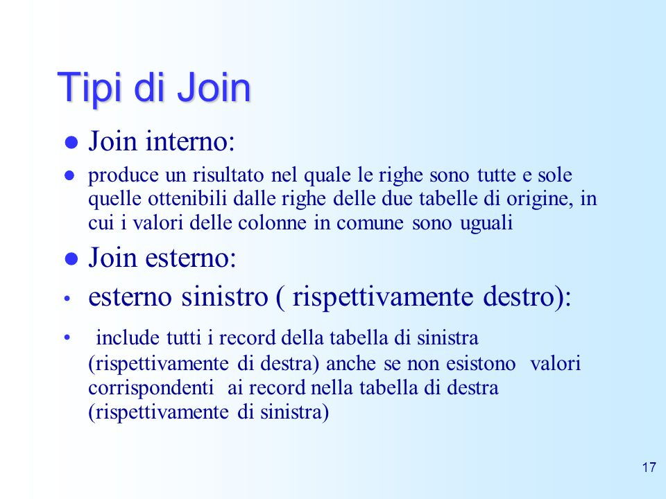 Tipi di Join Join interno: Join esterno: