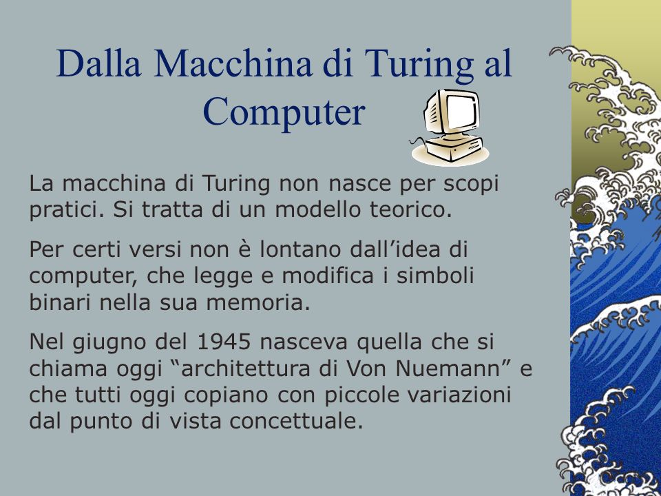 Dalla Macchina di Turing al Computer