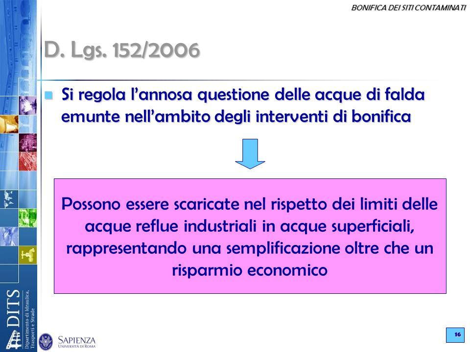 D. Lgs. 152/2006 Si regola l'annosa questione delle acque di falda emunte nell'ambito degli interventi di bonifica.