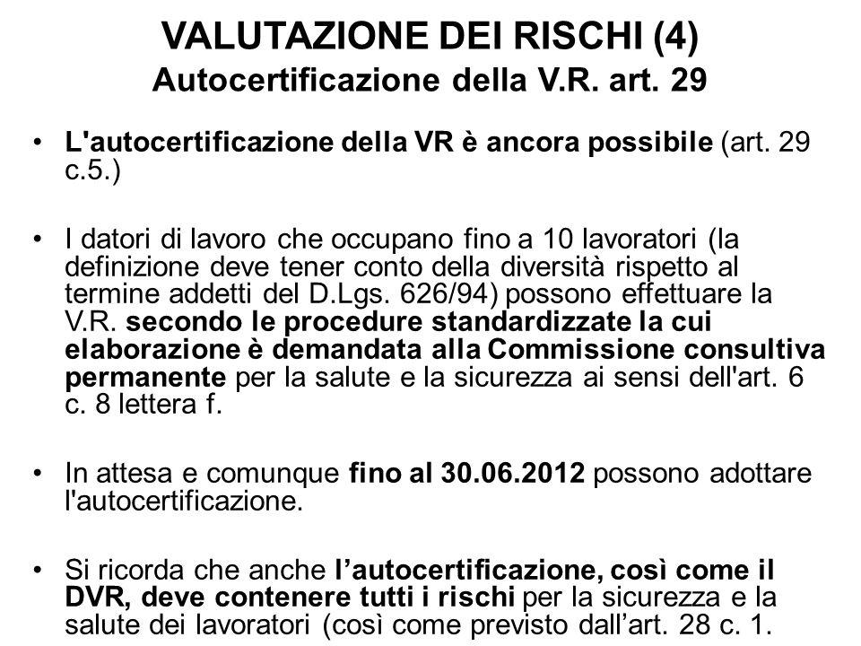VALUTAZIONE DEI RISCHI (4) Autocertificazione della V.R. art. 29
