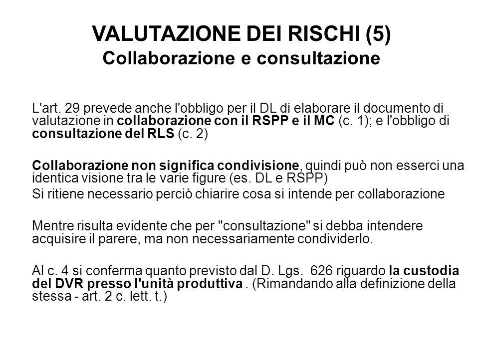VALUTAZIONE DEI RISCHI (5) Collaborazione e consultazione
