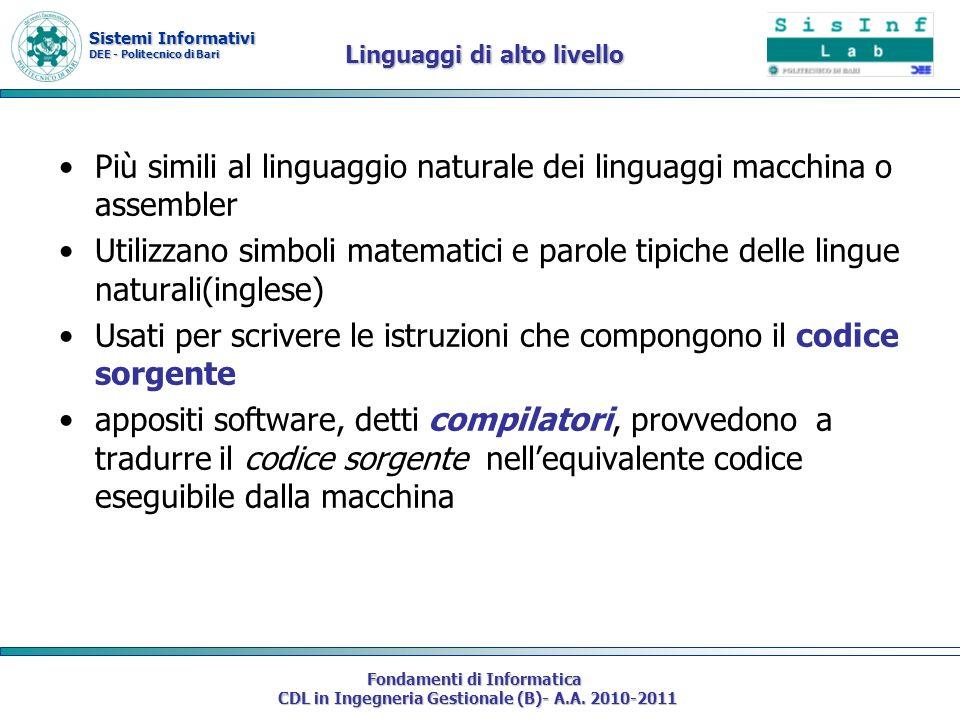 Più simili al linguaggio naturale dei linguaggi macchina o assembler