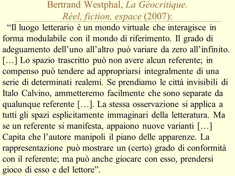 Bertrand Westphal, La Géocritique. Réel, fiction, espace (2007):