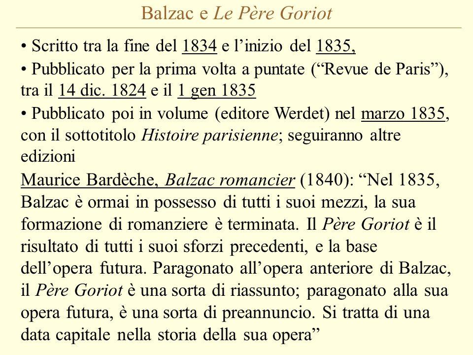 Balzac e Le Père Goriot Scritto tra la fine del 1834 e l'inizio del 1835,