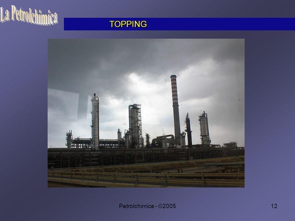 La Petrolchimica TOPPING Petrolchimica - ©2005