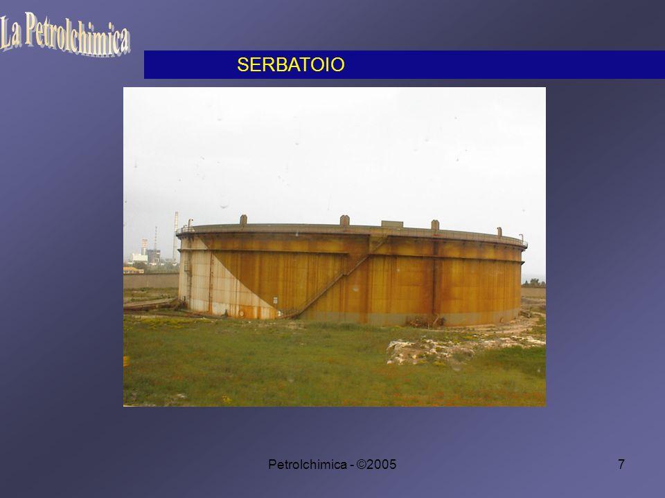 La Petrolchimica SERBATOIO Petrolchimica - ©2005