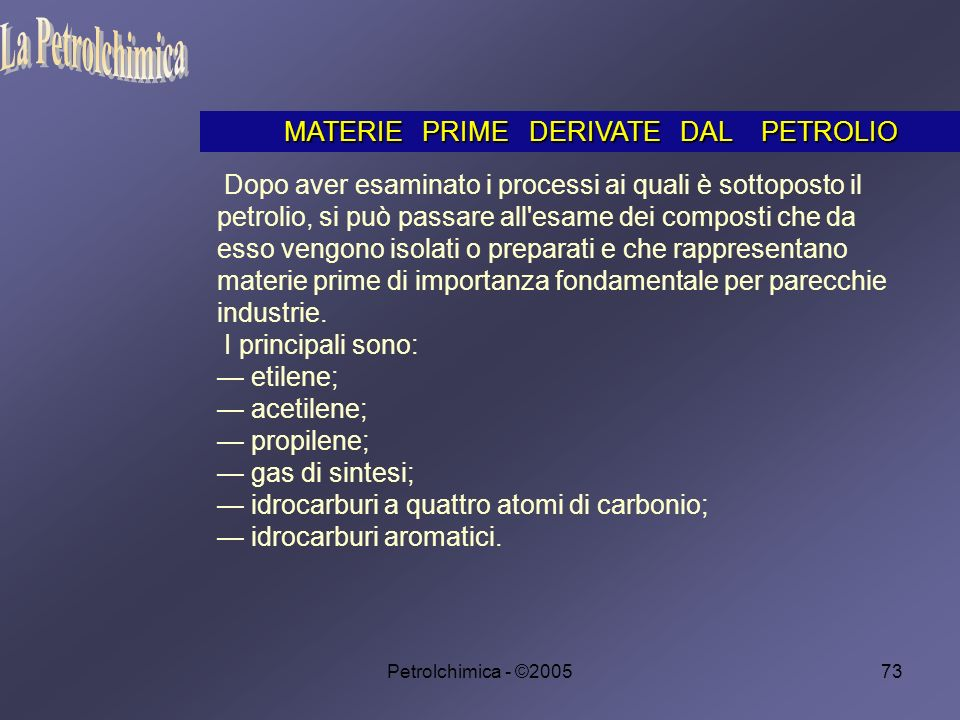 La Petrolchimica MATERIE PRIME DERIVATE DAL PETROLIO