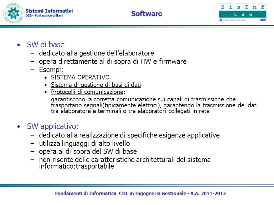 SW di base SW applicativo: Software