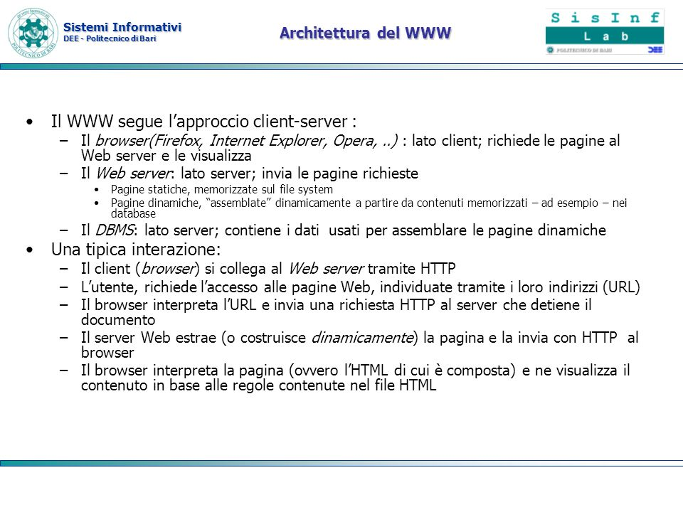 Il WWW segue l'approccio client-server :