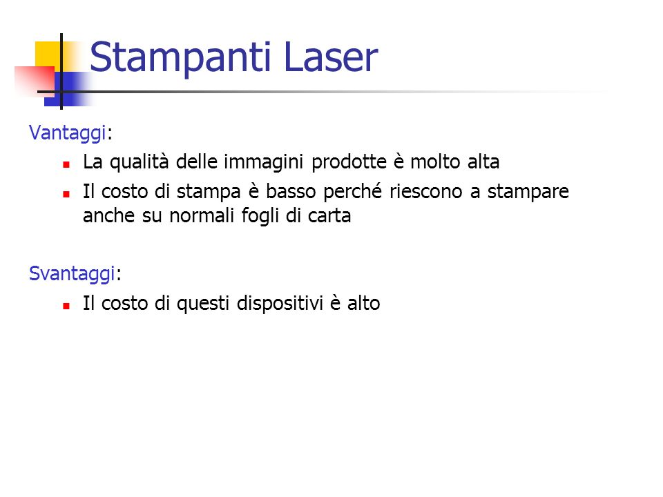 Stampanti Laser Vantaggi: