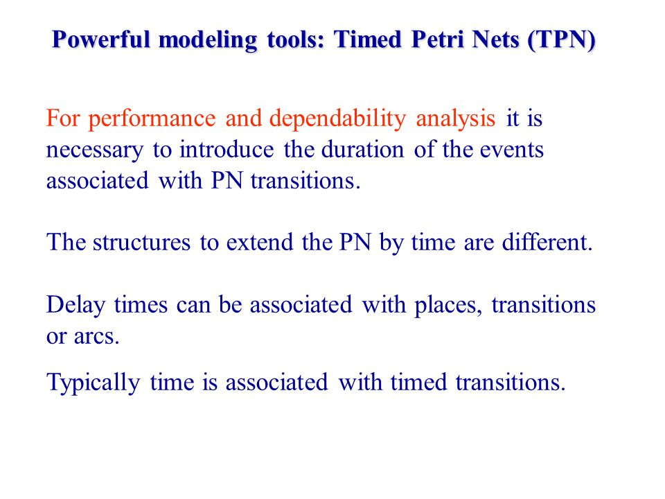 Powerful modeling tools: Timed Petri Nets (TPN)