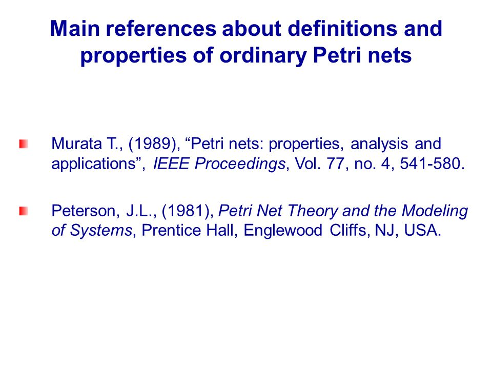 Main references about definitions and properties of ordinary Petri nets