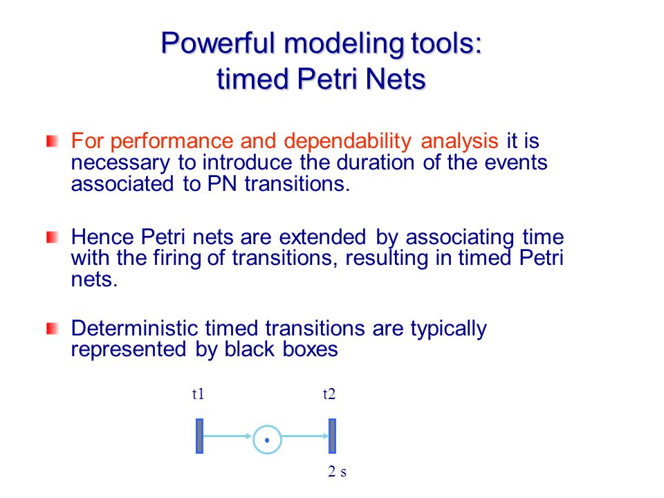 Powerful modeling tools: timed Petri Nets