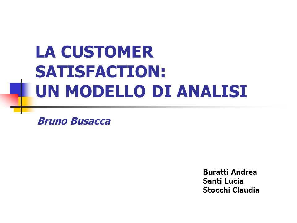 LA CUSTOMER SATISFACTION: UN MODELLO DI ANALISI