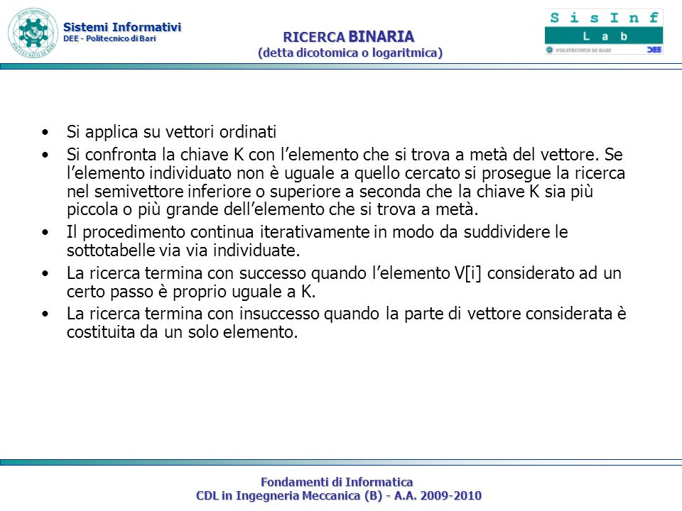 RICERCA BINARIA (detta dicotomica o logaritmica)