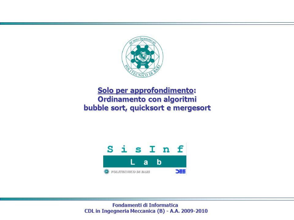 Solo per approfondimento: Ordinamento con algoritmi bubble sort, quicksort e mergesort