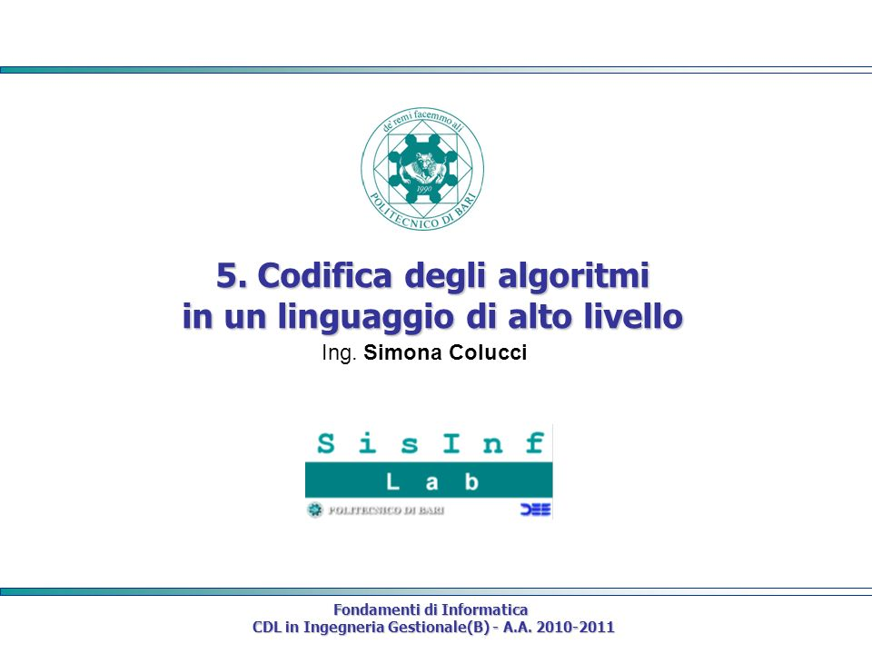 5. Codifica degli algoritmi in un linguaggio di alto livello