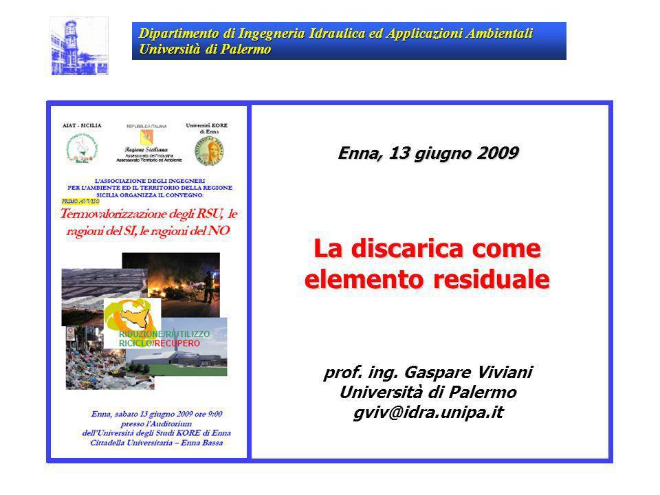 La discarica come elemento residuale prof. ing. Gaspare Viviani