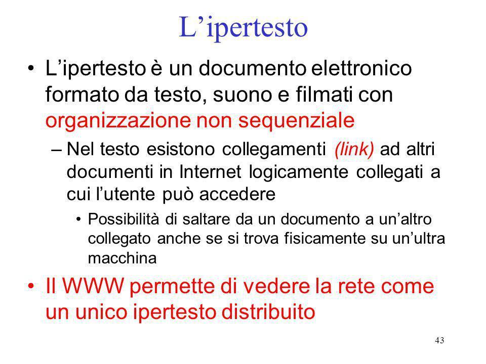L'ipertesto L'ipertesto è un documento elettronico formato da testo, suono e filmati con organizzazione non sequenziale.