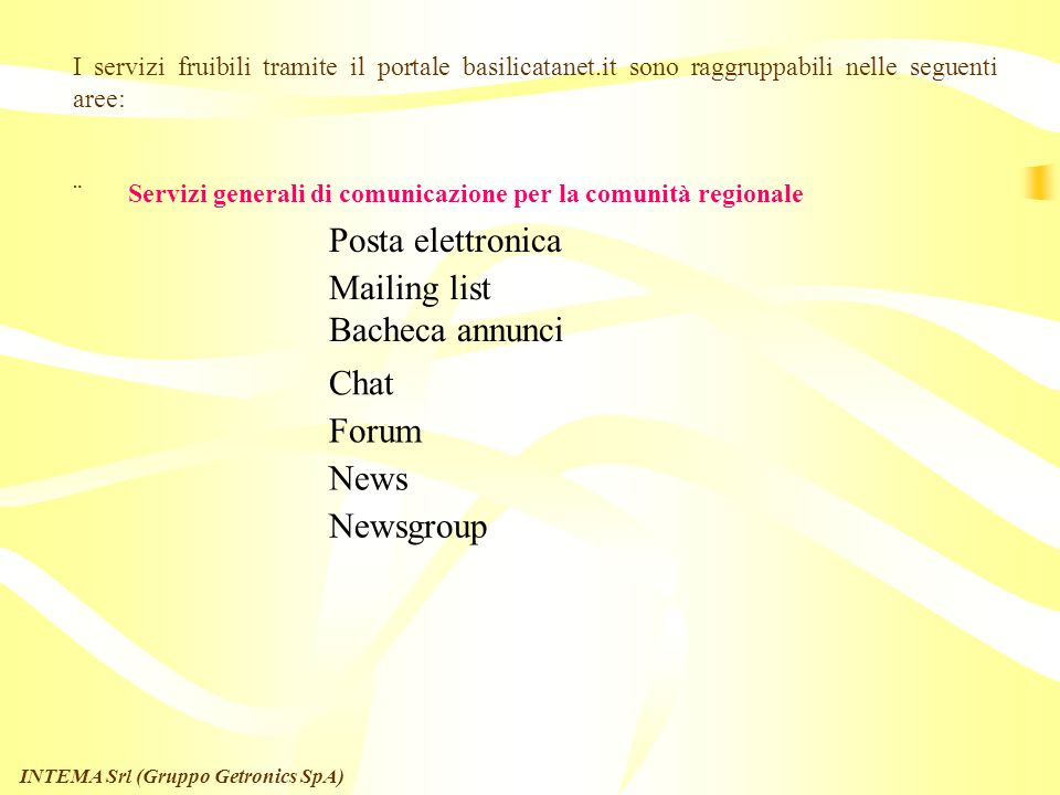 Posta elettronica Mailing list Bacheca annunci Chat Forum News