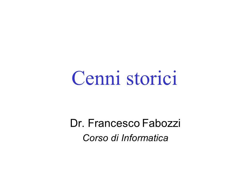 Dr. Francesco Fabozzi Corso di Informatica