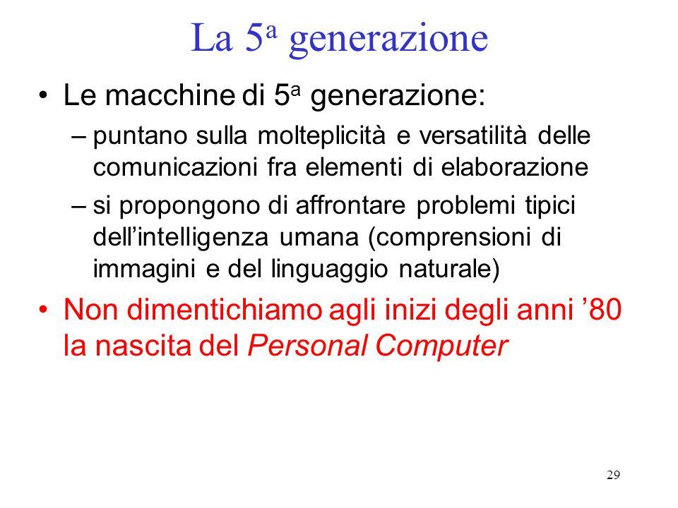 La 5a generazione Le macchine di 5a generazione: