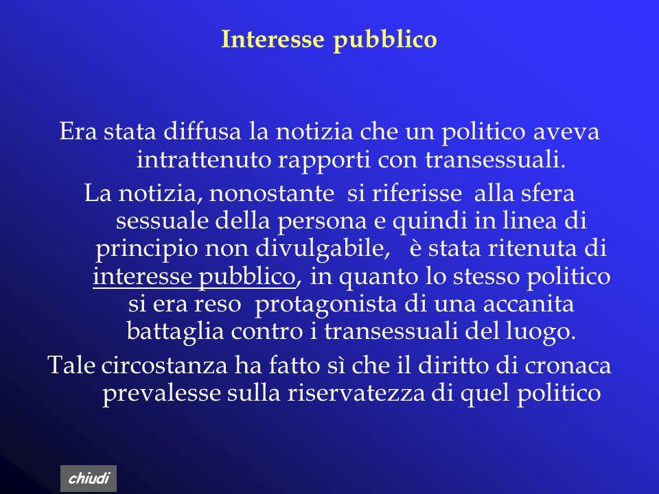 Interesse pubblico Era stata diffusa la notizia che un politico aveva intrattenuto rapporti con transessuali.