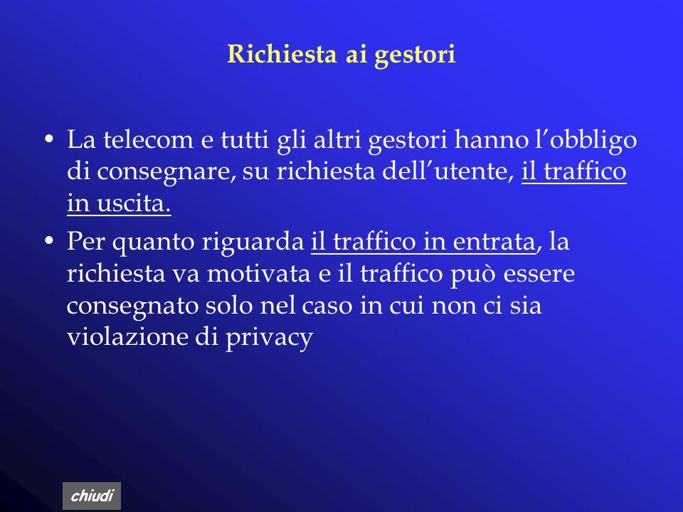 Richiesta ai gestori La telecom e tutti gli altri gestori hanno l'obbligo di consegnare, su richiesta dell'utente, il traffico in uscita.