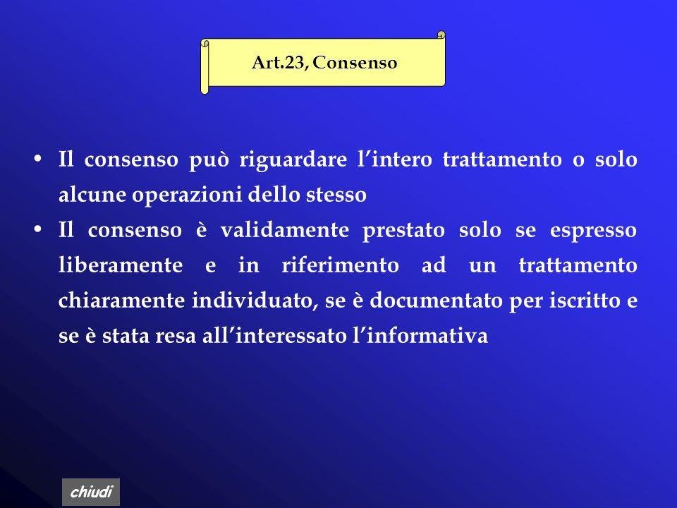 Art.23, Consenso Il consenso può riguardare l'intero trattamento o solo alcune operazioni dello stesso.