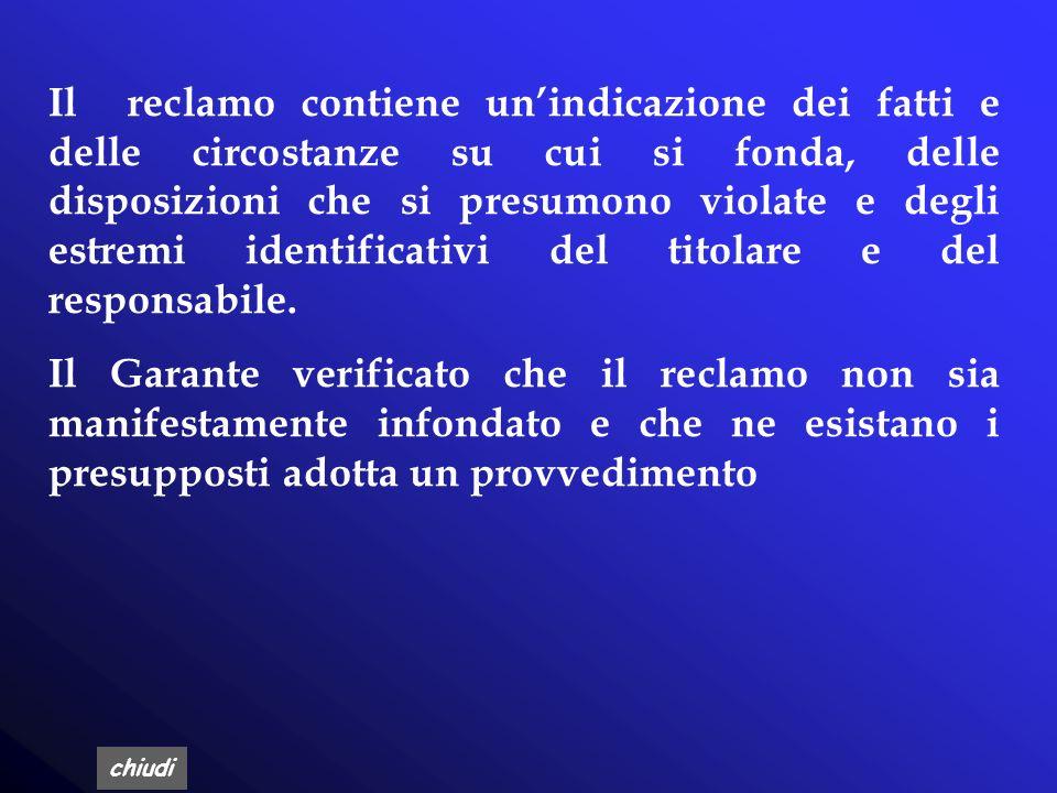 Il reclamo contiene un'indicazione dei fatti e delle circostanze su cui si fonda, delle disposizioni che si presumono violate e degli estremi identificativi del titolare e del responsabile.