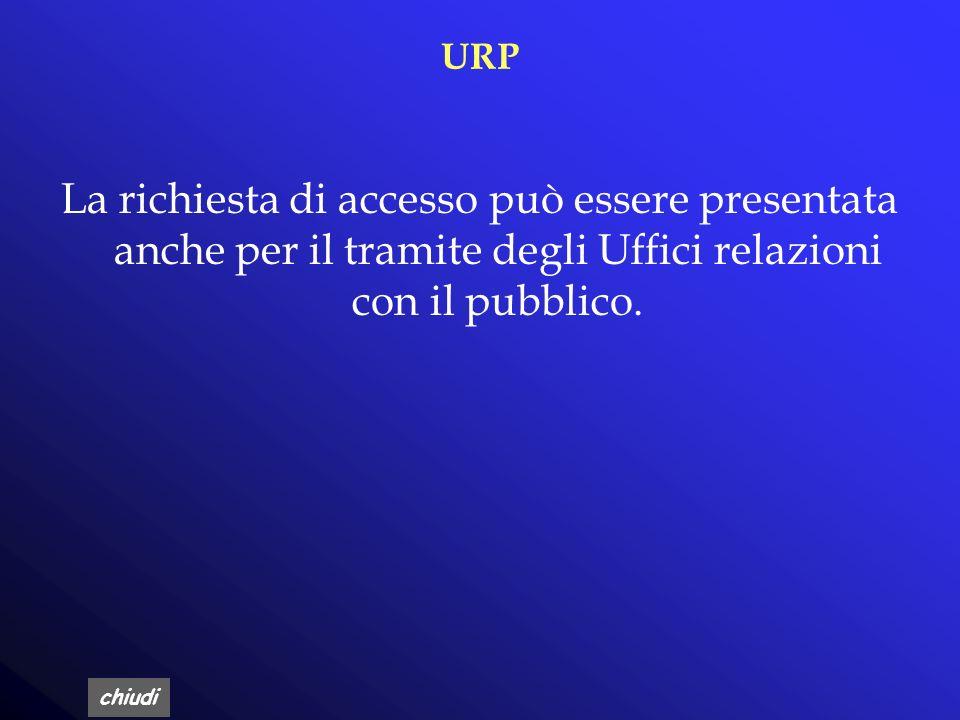URP La richiesta di accesso può essere presentata anche per il tramite degli Uffici relazioni con il pubblico.