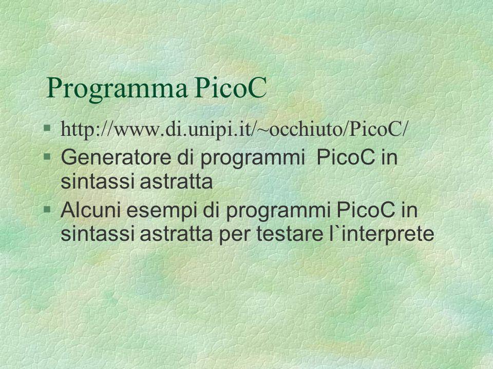 Programma PicoC http://www.di.unipi.it/~occhiuto/PicoC/
