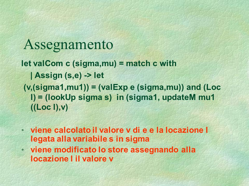 Assegnamento let valCom c (sigma,mu) = match c with
