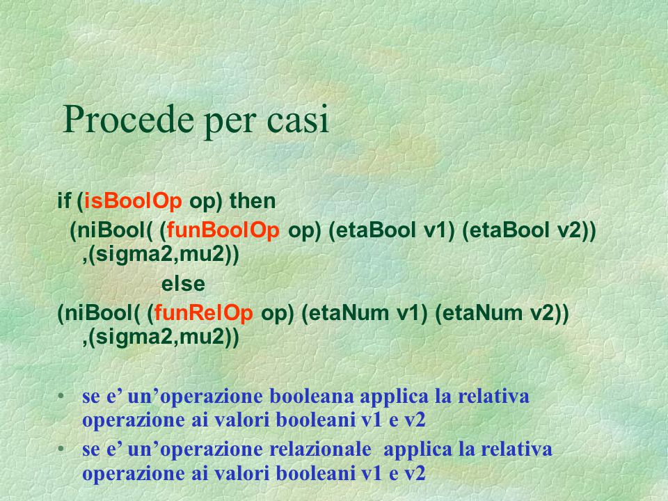 Procede per casi if (isBoolOp op) then