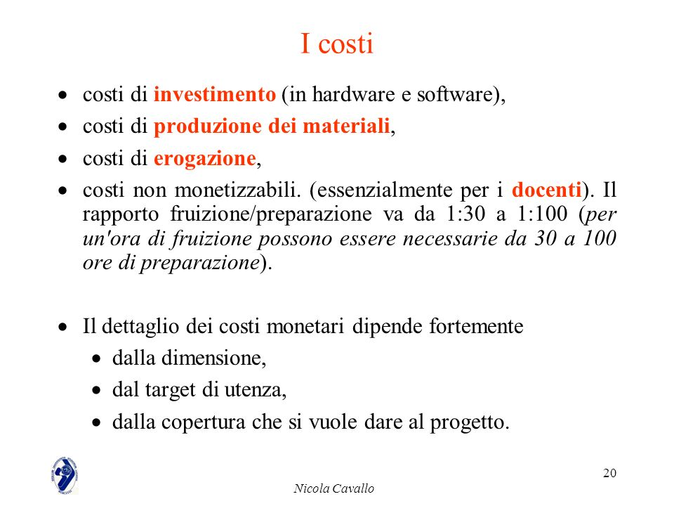 I costi costi di investimento (in hardware e software),