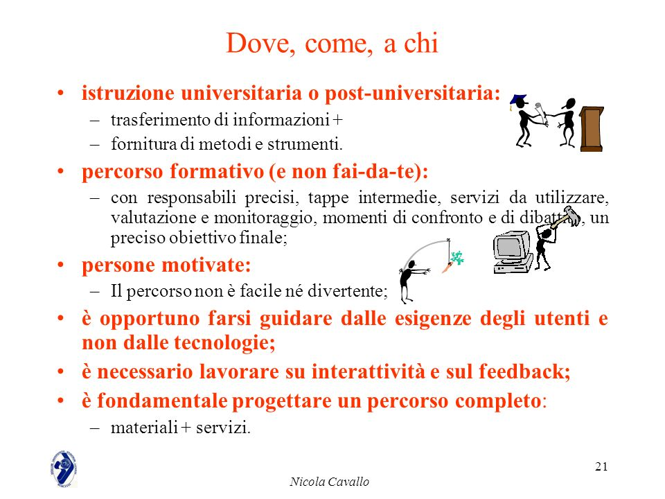 Dove, come, a chi istruzione universitaria o post-universitaria: