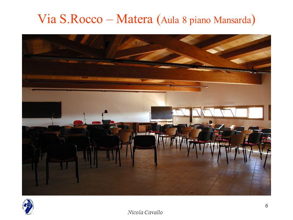 Via S.Rocco – Matera (Aula 8 piano Mansarda)