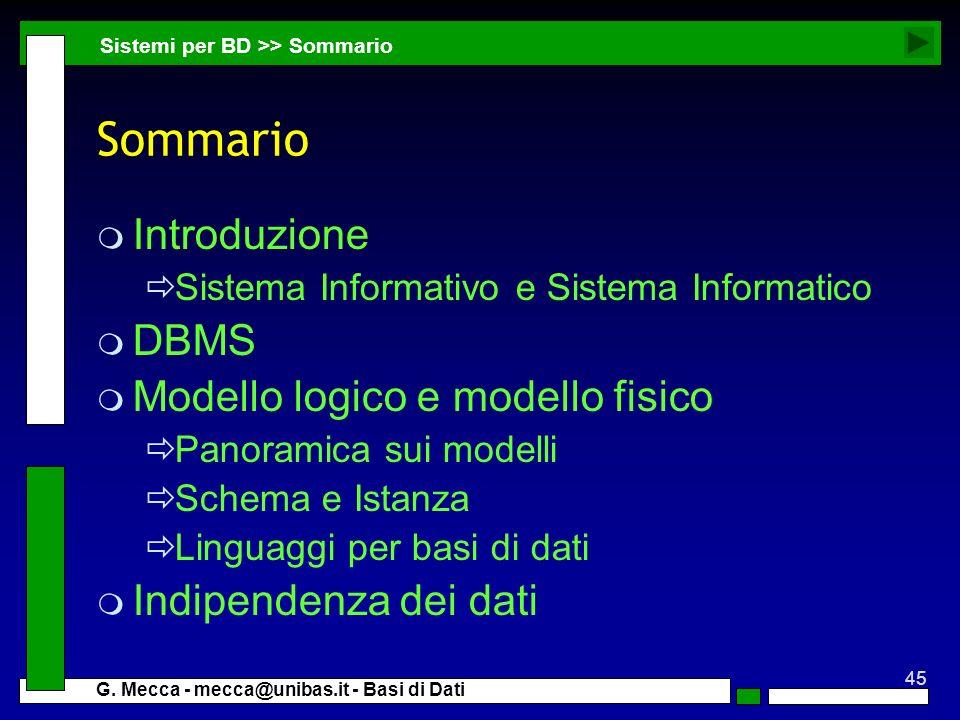 Sommario Introduzione DBMS Modello logico e modello fisico